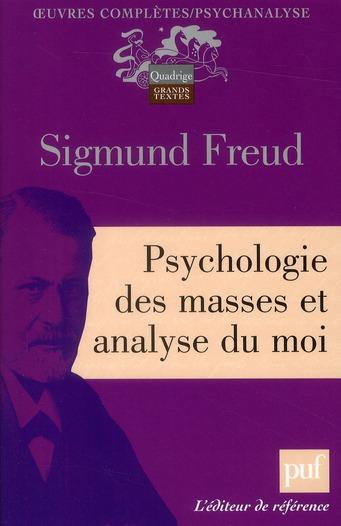 SIGMUND FREUD - PSYCHOLOGIE DES MASSES ET ANALYSE DU MOI