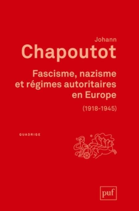 FASCISME, NAZISME ET REGIMES AUTORITAIRES EN EUROPE - (1918-1945)