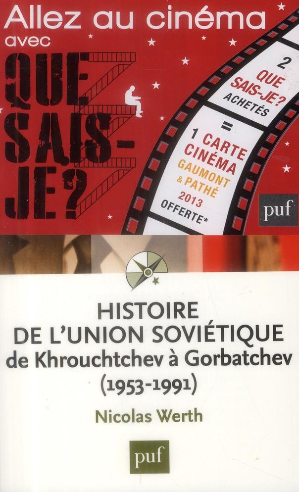 HISTOIRE DE L'UNION SOVIETIQUE DE KHROUCHTCHEV A GORBATCHEV (4ED) QSJ 3038.