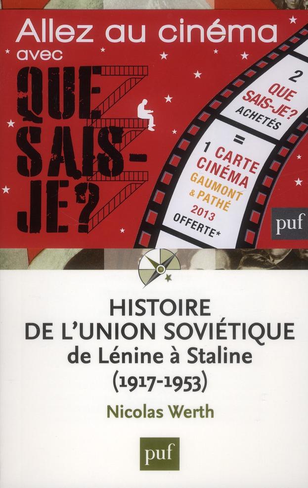 HISTOIRE DE L'UNION SOVIETIQUE DE LENINE A STALINE (1917-1953) (4ED) QSJ 2963.