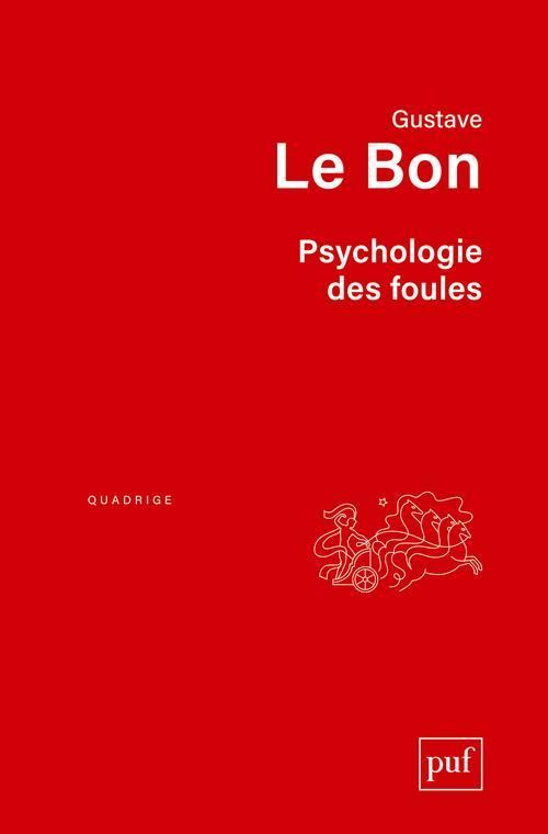 PSYCHOLOGIE DES FOULES LE BON GUSTAVE PUF