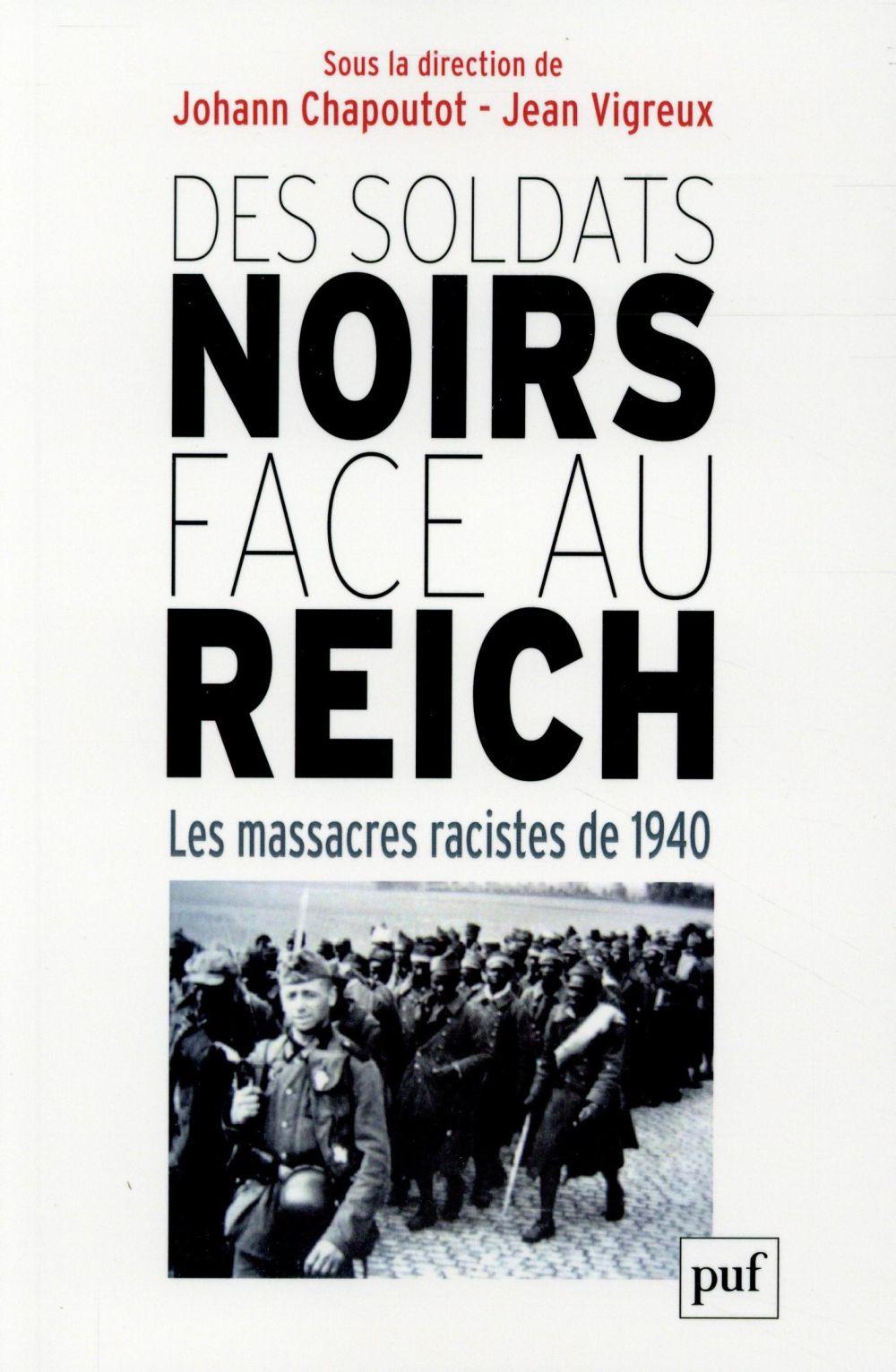 DES SOLDATS NOIRS FACE AU REICH CHAPOUTOT/VIGREUX PUF