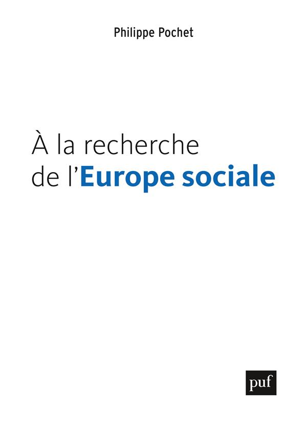 A LA RECHERCHE DE L-EUROPE SOC POCHET PHILIPPE PUF