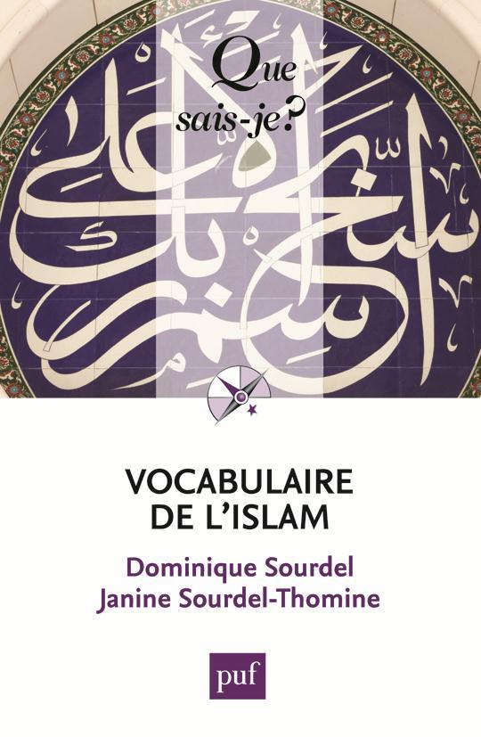 VOCABULAIRE DE L'ISLAM (2ED) QSJ 3653 Sourdel-Thomine Janine PUF