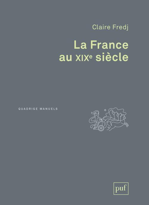 LA FRANCE AU XIXE SIECLE FREDJ CLAIRE PUF