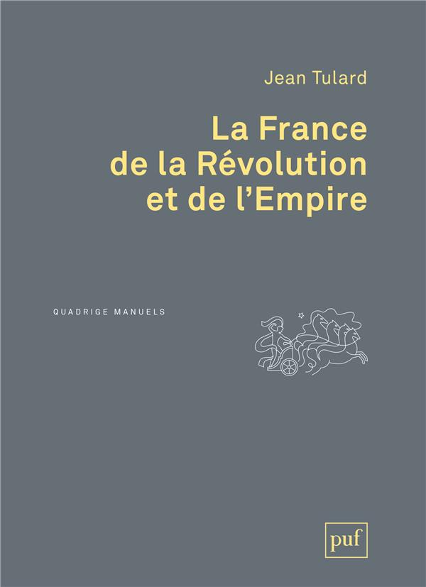 LA FRANCE DE LA REVOLUTION ET DE L'EMPIRE (2E EDITION) Tulard Jean PUF