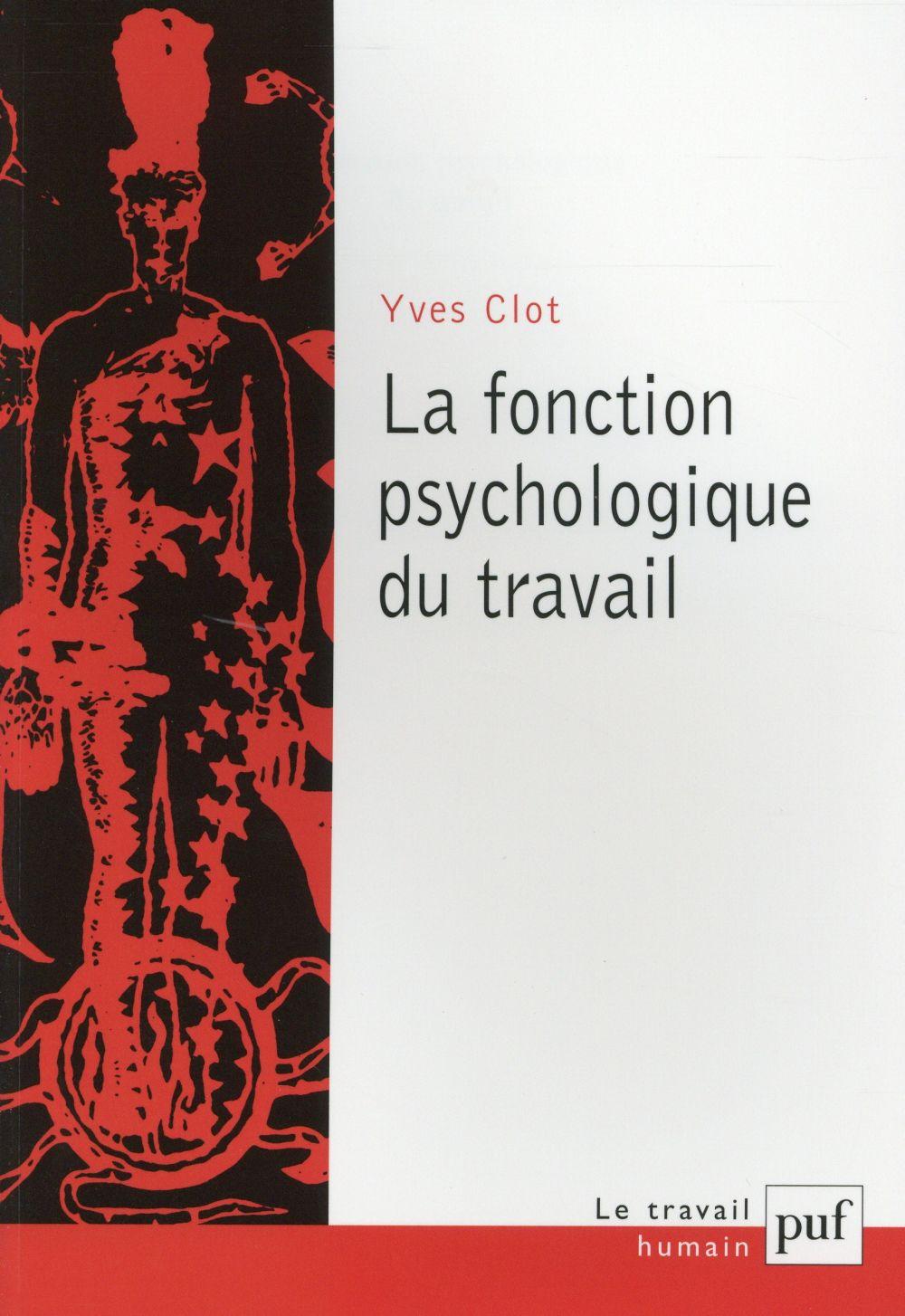 LA FONCTION PSYCHOLOGIQUE DU TRAVAIL CLOT YVES PUF