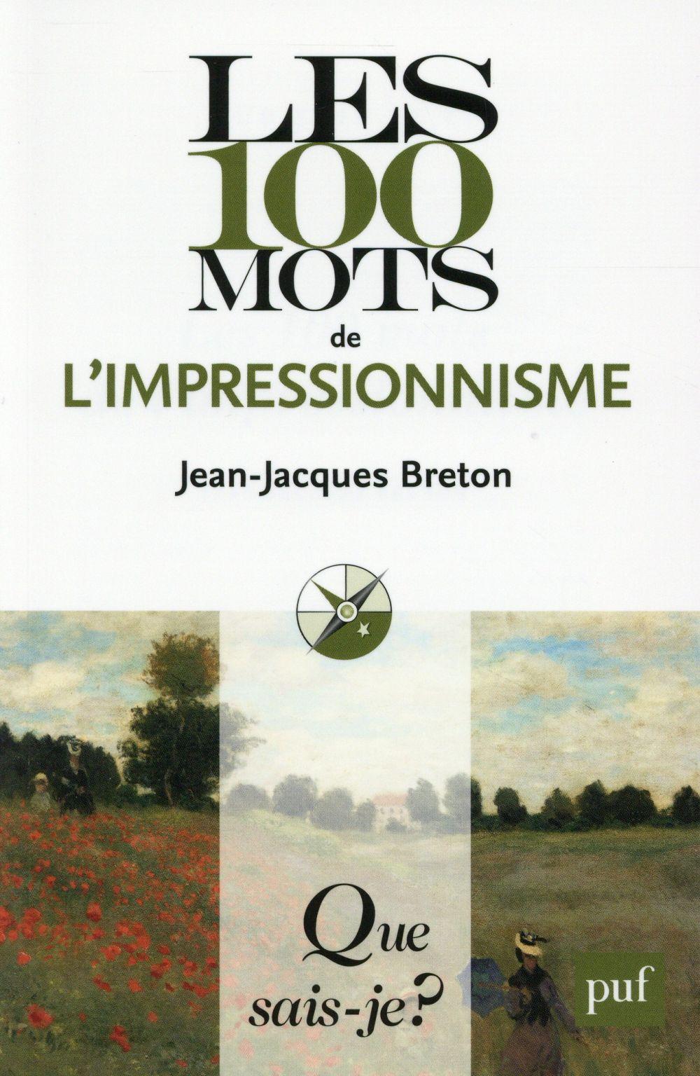 100 MOTS DE L'IMPRESSIONNISME QSJ 4028 (LES) BRETON JEAN-JACQUES PUF