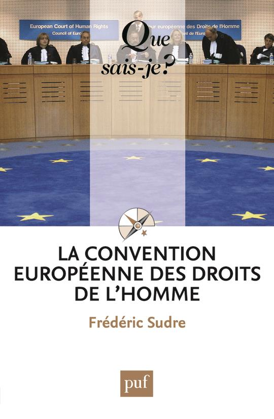 LA CONVENTION EUROPEENNE DES DROITS DE L'HOMME (10ED). QSJ 2513