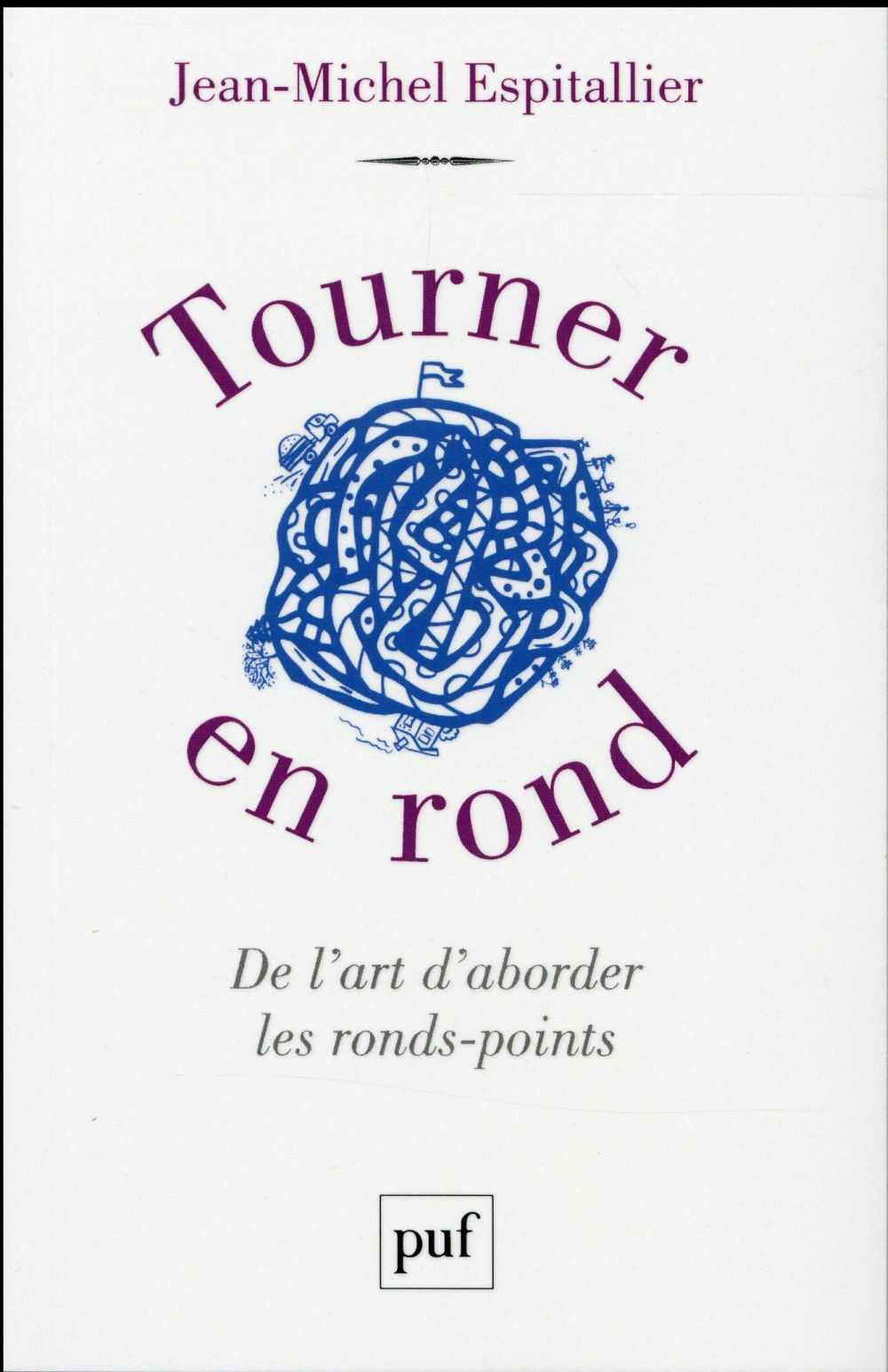 TOURNER EN ROND  -  DE L'ART D'ABORDER LES RONDS-POINTS