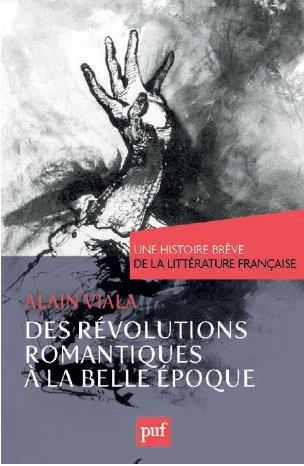 DES REVOLUTIONS ROMANTIQUES A LA BELLE EPOQUE