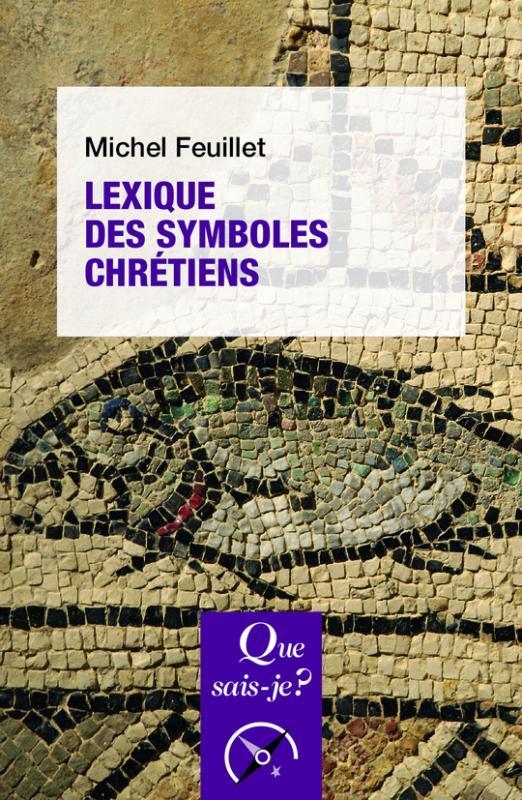 LEXIQUE DES SYMBOLES CHRETIENS (4E EDITION)