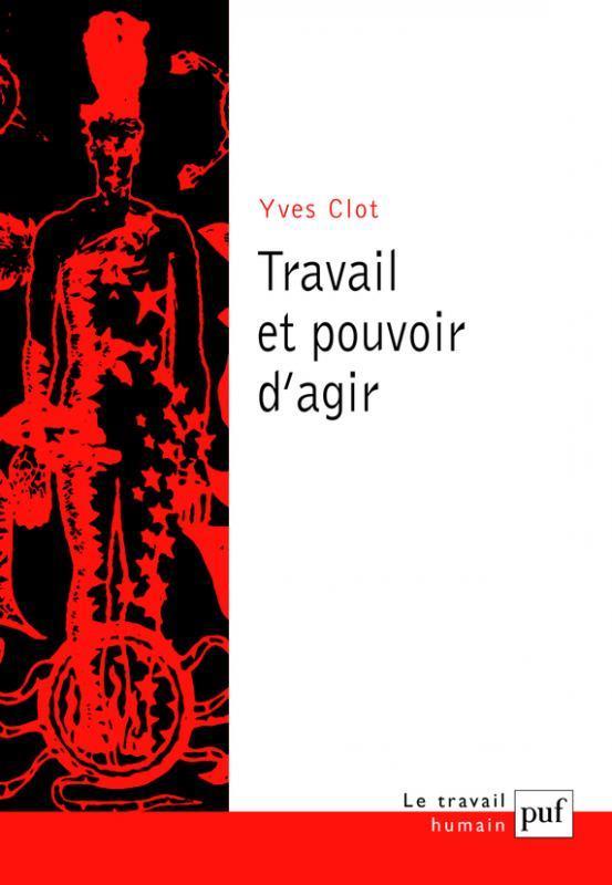 TRAVAIL ET POUVOIR D'AGIR (2E EDITION)