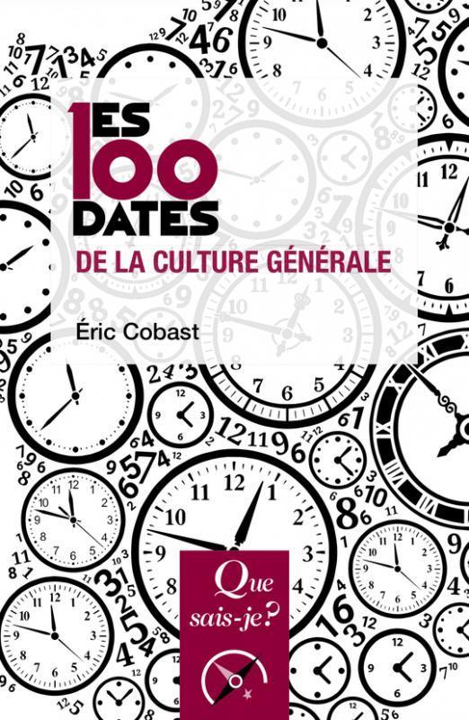 LES 100 DATES DE LA CULTURE GENERALE (2ED) QSJ 3862