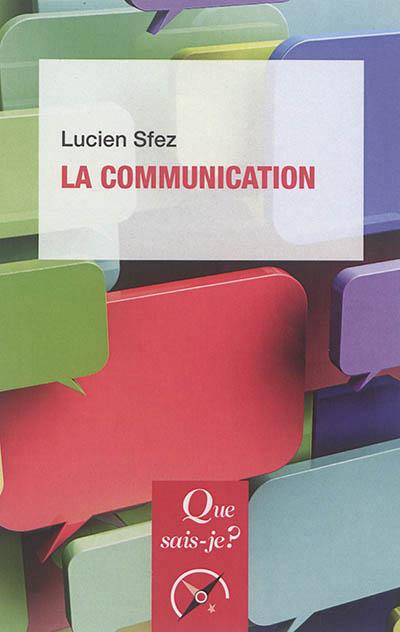 LA COMMUNICATION (9ED) QSJ 2567 SFEZ LUCIEN PUF