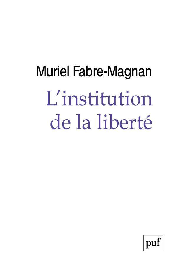 L-INSTITUTION DE LA LIBERTE FABRE-MAGNAN MURIEL PUF