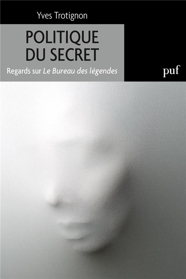 POLITIQUE DU SECRET - REGARDS TROTIGNON YVES PUF