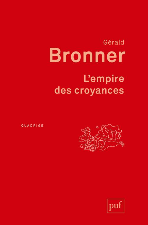 L-EMPIRE DES CROYANCES BRONNER GERALD PUF