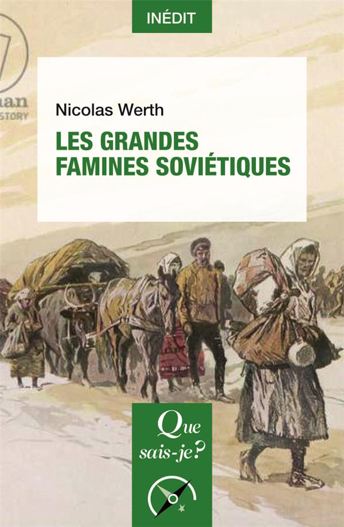 LES GRANDES FAMINES SOVIETIQUES WERTH NICOLAS PUF