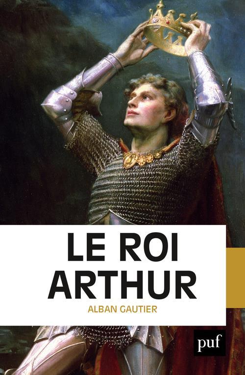 LE ROI ARTHUR GAUTIER ALBAN PUF