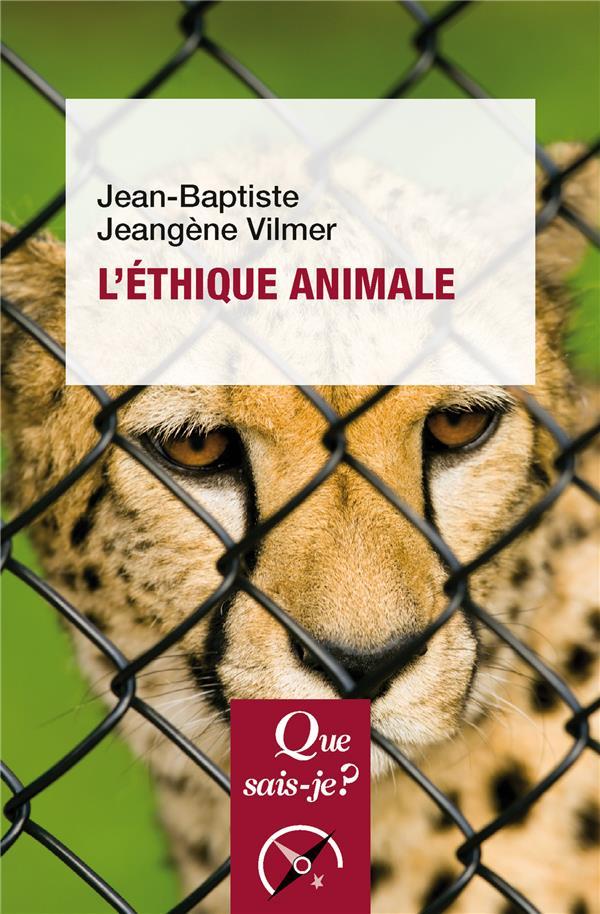 L'ETHIQUE ANIMALE JEANGENE VILMER J-B. PUF