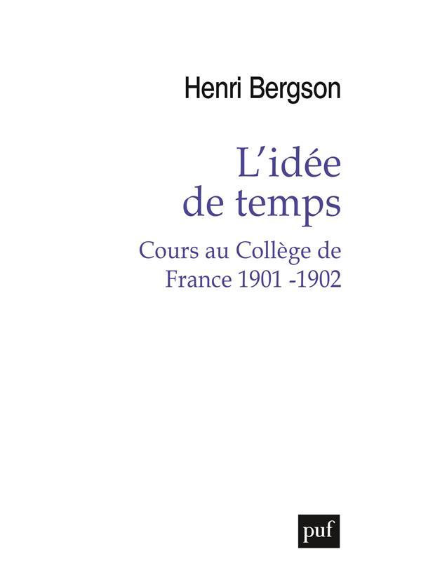 L-IDEE DE TEMPS - COURS AU COL BERGSON HENRI PUF