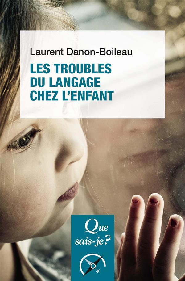 LES TROUBLES DU LANGAGE ET DE LA COMMUNICATION CHEZ L'ENFANT  PUF