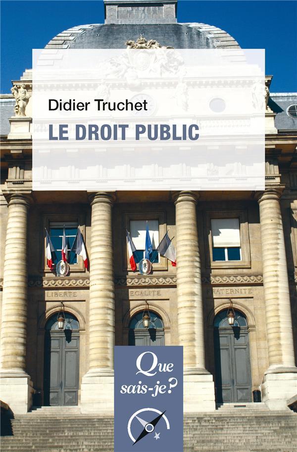 TRUCHET, DIDIER - LE DROIT PUBLIC