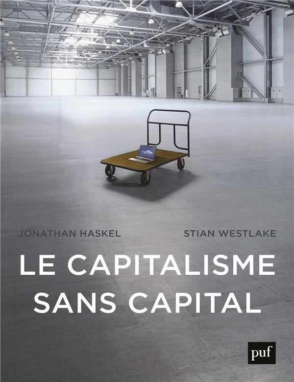 LE CAPITALISME SANS CAPITAL HASKEL/WESTLAKE PUF