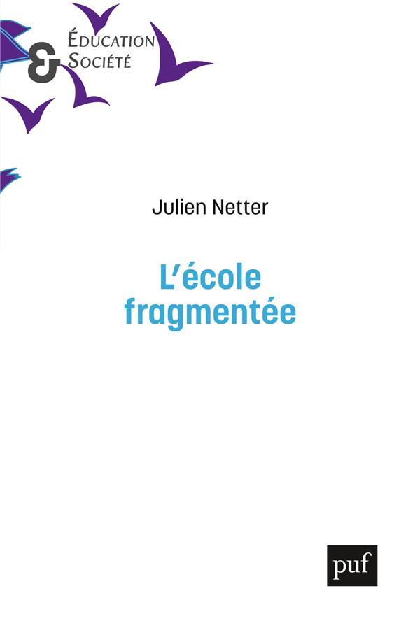 L-ECOLE FRAGMENTEE NETTER JULIEN PUF