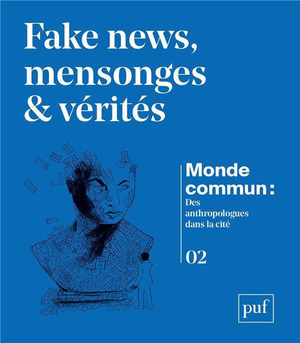 FAKE NEWS, MENSONGES ET VERITE LE CAISNE/LAMOTTE PUF