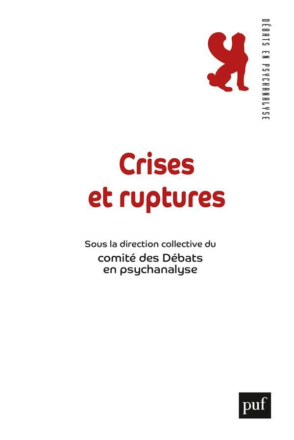 CRISES ET RUPTURES - COMITE DES DEBATS EN PSYCHANALYSE DANON-BOILEAU LAUREN PUF