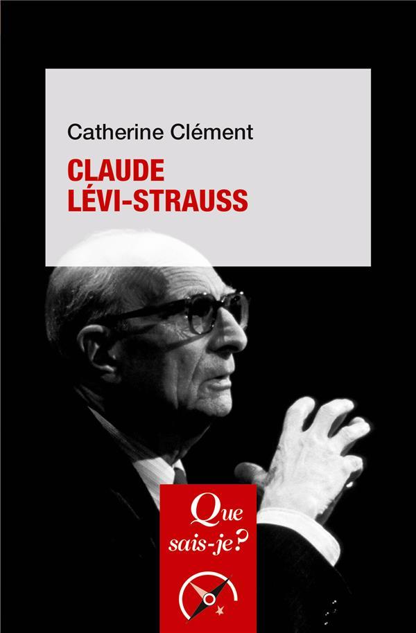 - CLAUDE LEVI-STRAUSS