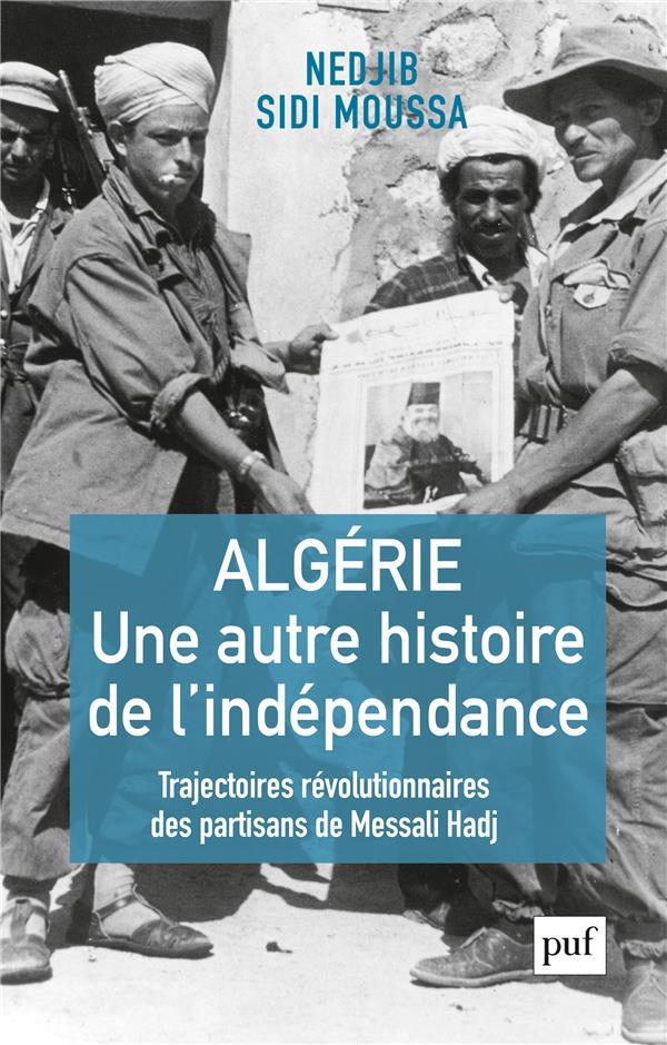 ALGERIE, UNE AUTRE HISTOIRE DE SIDI MOUSSA NEDJIB PUF