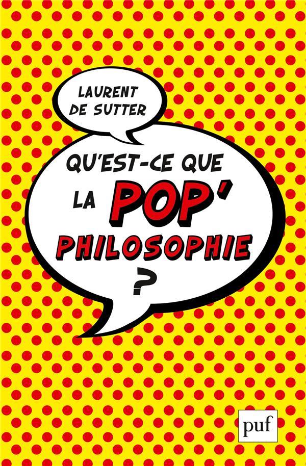 QU-EST-CE QUE LA POP-PHILOSOPH SUTTER LAURENT DE PUF