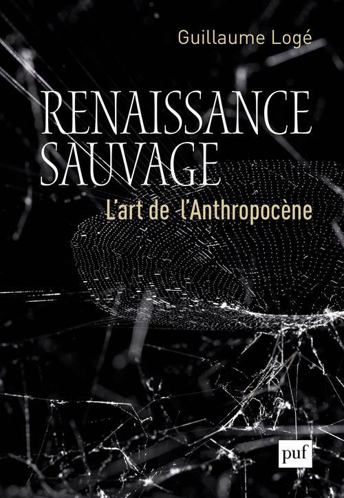RENAISSANCE SAUVAGE LOGE GUILLAUME PUF