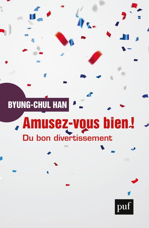 AMUSEZ-VOUS BIEN ! - DU BON DIVERTISSEMENT