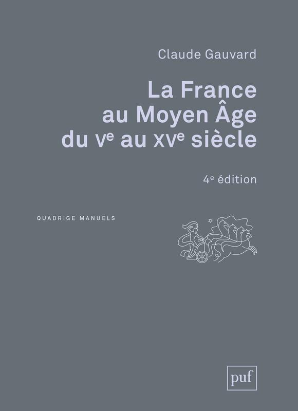 LA FRANCE AU MOYEN AGE DU VE AU XVE SIECLE  PUF