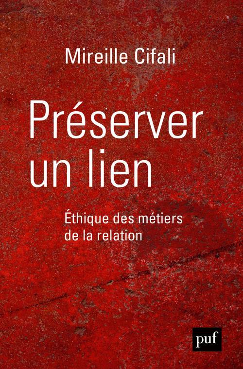 PRESERVER UN LIEN. ETHIQUE DES METIERS DE LA RELATION