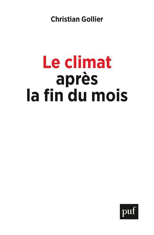 LE CLIMAT APRES LA FIN DU MOIS GOLLIER CHRISTIAN PUF