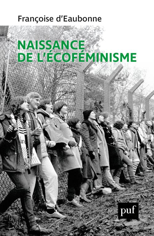 NAISSANCE DE L'ECOFEMINISME D-EAUBONNE/LEJEUNE PUF