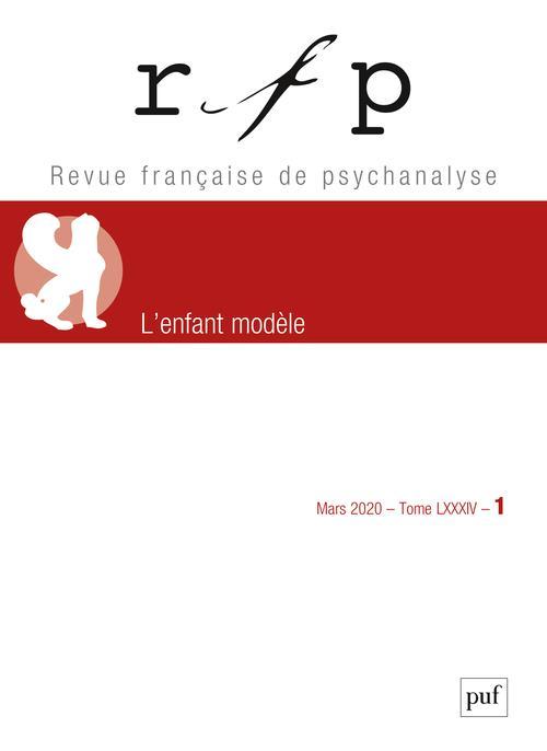 REVUE FRANCAISE DE PSYCHANALYSE N.84  -  L'ENFANT MODELE