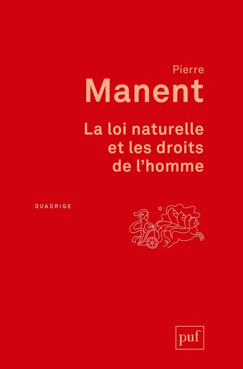 LA LOI NATURELLE ET LES DROITS DE L'HOMME MANENT PIERRE PUF
