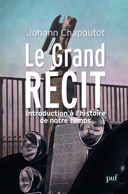 LE GRAND RECIT - INTRODUCTION A L-HISTOIRE DE NOTRE TEMPS