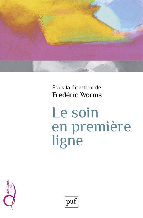 LE SOIN EN PREMIERE LIGNE WORMS/MINO/DUMONT PUF