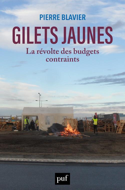GILETS JAUNES, LA REVOLTE DES BUDGETS CONTRAINTS BLAVIER PIERRE PUF