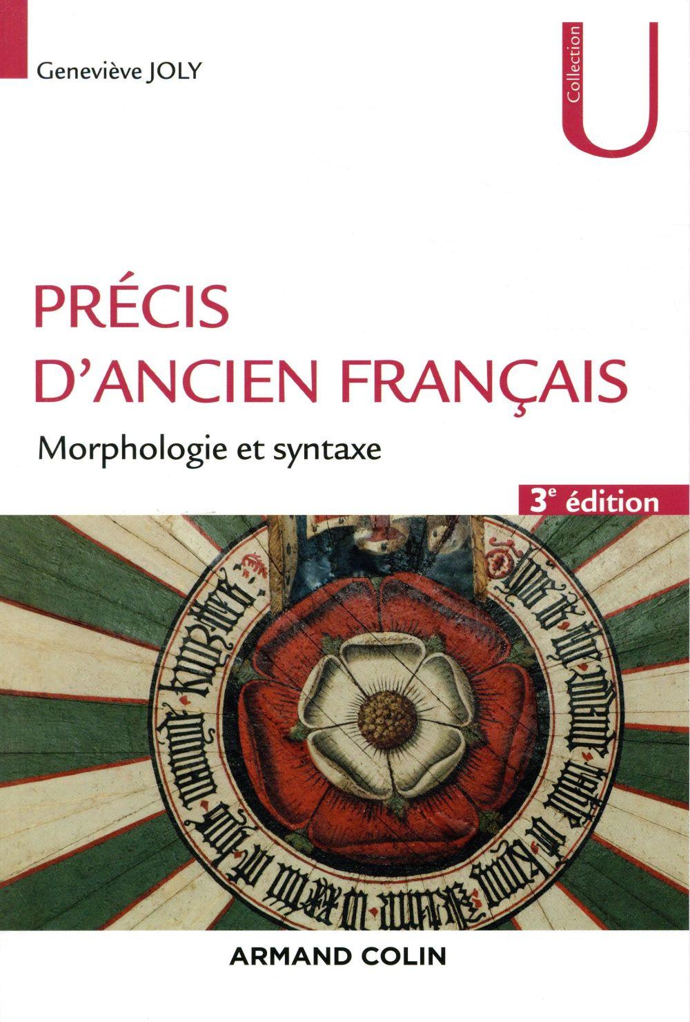 PRECIS D'ANCIEN FRANCAIS  -  MORPHOLOGIE ET SYNTAXE (3E EDITION)