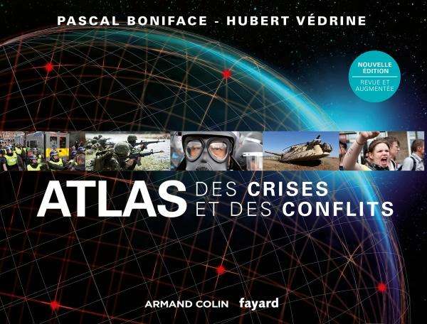 ATLAS DES CRISES ET DES CONFLITS - 2E EDITION BONIFACE PASCAL Armand Colin