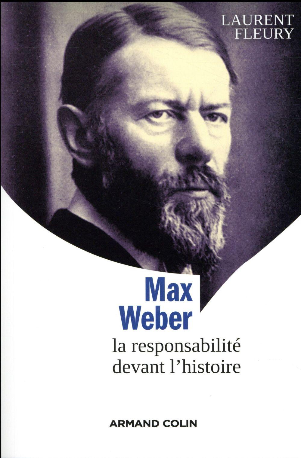 MAX WEBER   LA RESPONSABILITE DEVANT L'HISTOIRE