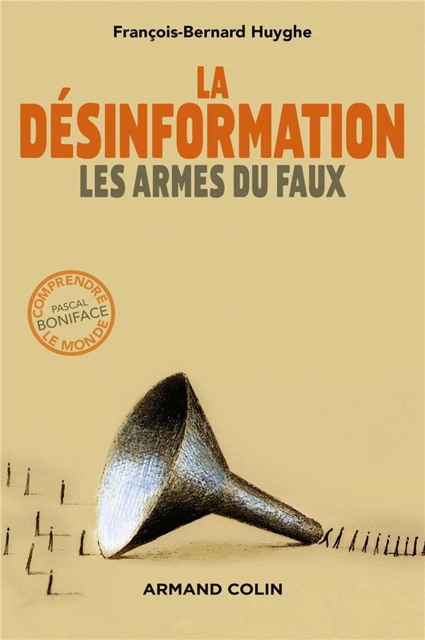 LA DESINFORMATION : LES ARMES DU FAUX